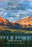 Rhythm of the Wild, Kim Heacox, 1493003895