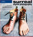 Surreal Digital Photography, Huggins, Barry and Probert, Ian, 1592003893