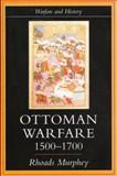 Ottoman Warfare, 1500-1700, Murphey, Rhoads, 1857283899