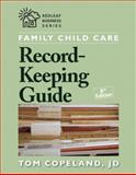 Family Child Care Record-Keeping Guide, Tom Copeland, 1933653892