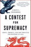 A Contest for Supremacy, Aaron L. Friedberg, 0393343898