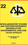 Interlaboratory Studies and Certified Reference Materials for Environmental Analysis : The BCR Approach, Quevauviller, Ph. and Maier, E. A., 0444823891