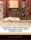 Lehrbuch Der Embryologie Des Menschen Und Der Wirbelthiere, Samuel Leopold Schenk, 1143833899