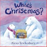 Whats Christmas?, Tewksbury Alexa, 1853453897