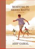 Morning in Serra Mattu, Arif Gamal, 1938073894