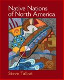 Native Nations of North America, Talbot, Steve, 0131113895