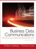 Business Data Communications : Infrastructure, Networking and Security, Stallings, William and Case, Tom, 0133023893