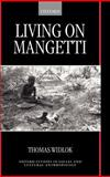 Living on Mangetti : 'Bushman' Autonomy and Namibian Independence, Widlok, Thomas, 0198233892