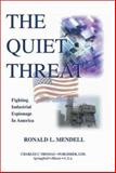 The Quiet Threat : Fighting Industrial Espionage, Mendell, Ronald L., 0398073899