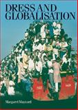Dress and Globalisation, Maynard, Margaret, 0719063892