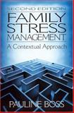 Family Stress Management : A Contextual Approach, Boss, Pauline, 0803973896