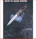 How to Make Knives, Richard W. Barney and Robert W. Loveless, 087341389X