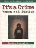 It's a Crime : Women and Justice, Muraskin, Roslyn and Alleman, Ted, 0130113891