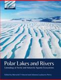 Polar Lakes and Rivers : Limnology of Arctic and Antarctic Aquatic Ecosystems, , 0199213895
