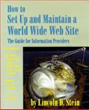 How to Set up and Maintain a World Wide Web Site : The Guide for Information Providers, Stein, Lincoln D., 0201633892
