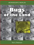 Bugs of the Land, Kerry Swanson, 0643103899