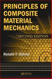 Principles of Composite Material Mechanics, Gibson, Ronald F., 0824753895