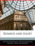 Romeus and Iuliet, Matteo Bandello and Peter Augustin Daniel, 1145343899