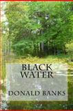 Black Water, Donald Banks, 1482563894