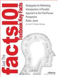 Studyguide for Rethinking Introspection: a Pluralist Approach to the First-Person Perspective by Jesse Butler, ISBN 9781137280374, Cram101 Textbook Reviews, 1490243895
