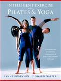 Intelligent Exercise with Pilates and Yoga, Lynne Robinson and Howard Napper, 0330493892
