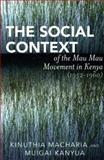 The Social Context of the Mau Mau Movement in Kenya (1952-1960) 9780761833895