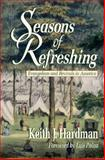 Seasons of Refreshing : Evangelism and Revivals in America, Hardman, Keith J., 0801043891