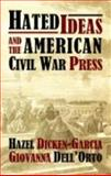 Hated Ideas and the American Civil War Press, Dicken-Garcia, Hazel and Dell'Orto, Giovanna, 0922993890
