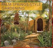 Palm Springs-Style Gardening, Maureen Gilmer, 0932653898