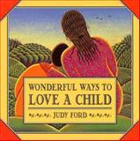 Wonderful Ways to Love a Child 9780943233895