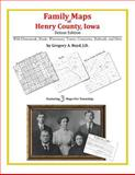 Family Maps of Henry County, Iowa, Deluxe Edition : With Homesteads, Roads, Waterways, Towns, Cemeteries, Railroads, and More, Boyd, Gregory A., 1420313894