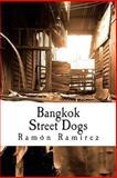 Bangkok Street Dogs, Ramon Ramirez, 150029389X