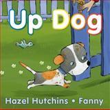 Up Dog, Hazel Hutchins, 1554513898