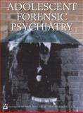 Adolescent Forensic Psychiatry, Bailey, Susan and Dolan, Mairead, 0340763892
