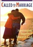 Called to Marriage : Journeying Together Toward God, Luebering, Carol, 0867163895