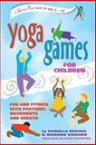 Yoga Games for Children, Danielle Bersma and Marjoke Visscher, 0897933893