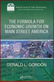 The Formula for Economic Growth on Main Street America, Gordon, Gerald L., 1420093894