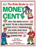 The Kids Guide to Money Cent$, Keltie Thomas, 1553373898