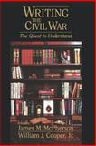 Writing the Civil War : The Quest to Understand, , 1570033897