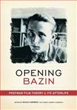 Opening Bazin : Postwar Film Theory and Its Afterlife, , 0199733899