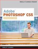 Adobe Photoshop CS5 : Introductory, Shelly, Gary B. and Starks, Joy L., 0538473894
