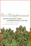Eve's Enlightenment : Women's Experience in Spain and Spanish America, 1726-1839, , 0807133892