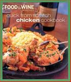 Quick from Scratch Chicken, Food and Wine Magazine Staff and Sterling Publishing Company Staff, 0916103897