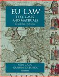 Eu Law : Text, Cases and Materials, Búrca, Gráinne de and Craig, Paul, 0199273898