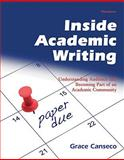 Inside Academic Writing : Understanding Audience and Becoming Part of an Academic Community, Canseco, Grace, 0472033891