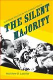 The Silent Majority : Suburban Politics in the Sunbelt South, Lassiter, Matthew D., 0691133891