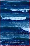 In the Interval of the Wave : Prince Edward Island Women's Nineteenth- and Early Twentieth-Century Life Writing, McDonald-Rissanen, Mary, 0773543899