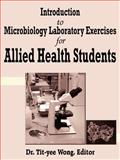 Introduction to Microbiology Laboratory Exercises for Allied Health Students, Tit-Yee Wong, 1420833898