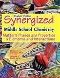Student Edition: Synergized Middle School Chemistry, Sharon Johnson and Joanne Smith, 1463573898