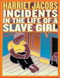 Incidents in the Life of a Slave Girl, Harriet Jacobs, 1500713899